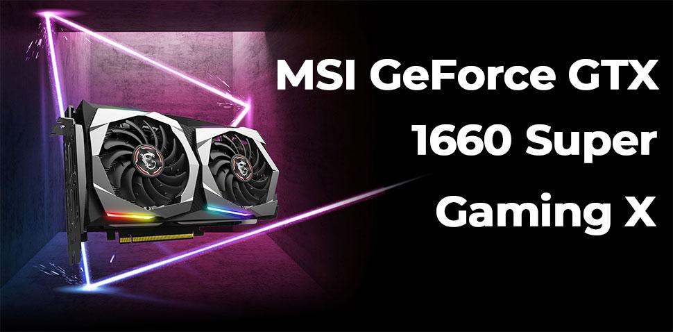 msi gtx 1660 super gaming x banner